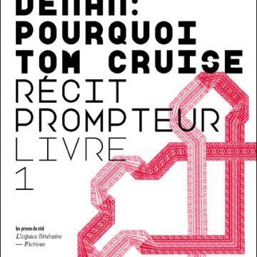 Pierre Denan, Pourquoi Tom Cruise, livre 1